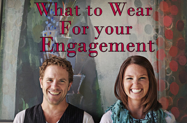 What to Wear Engagement Clothing